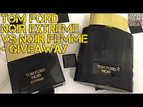 Tom Ford Noir Extreme vs Tom Ford Noir Femme + Giveaway CLOSED ...