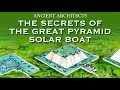 The Secrets of the Great Pyramid Solar Boat   Ancient Architects