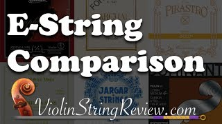 Violin E-String Comparison - Gold, Hill, Kaplan, and many more