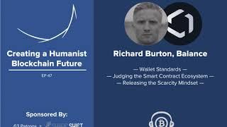 #47 Richard Burton, Balance: Wallet Standards, ETH Ecosystem Fails, and Escaping Scarcity