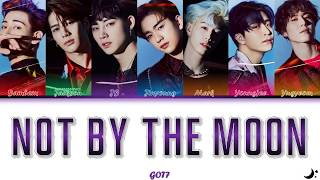 GOT7 (갓세븐) - Not By The Moon (Color Coded Han/Rom/Eng Lyrics…