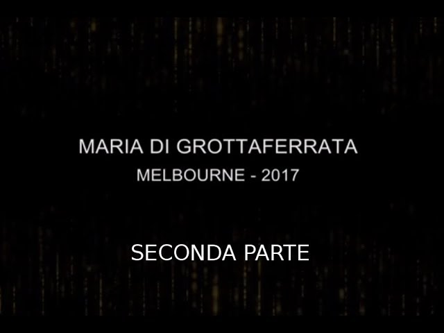 SANTA MARIA DI GROTTAFERRATA - MELBOURNE 2017 - SECONDA PARTE