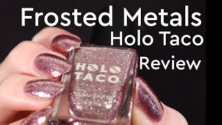 Holo Taco Frosted Metals review