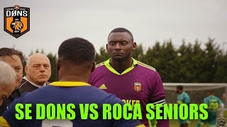 SE DONS VS ROCA SENIORS {LEWISHAM PECKHAM DERBY} | Sunday League Football