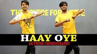 Haay Oye - Dance Choreography | QARAN ft.. Ash King | Elli AvrRam | Shantanu Maheshwari