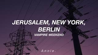 Jerusalem, New York, Berlin - Vampire Weekend // Traducida al español.