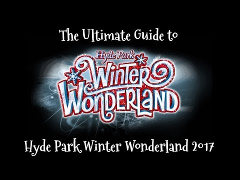 THE ULTIMATE GUIDE TO HYDE PARK WINTER WONDERLAND 2017