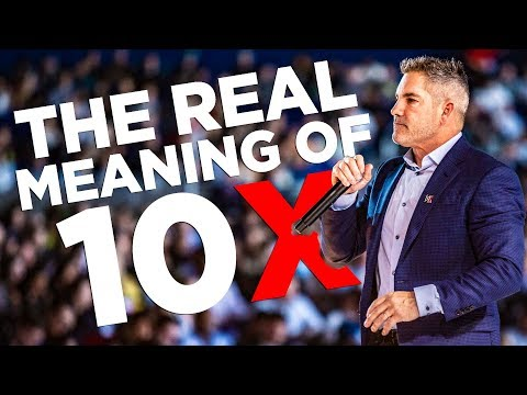 The Real Meaning of 10X - Grant Cardone