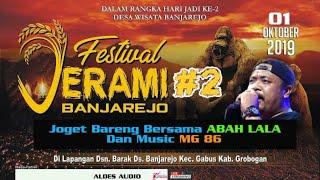 LIVE STREAMING MG 86 BERSAMA ABAH LALA ACARA FESTIVAL JERAMI 2 BANJAREJO GABUS GROBOGAN