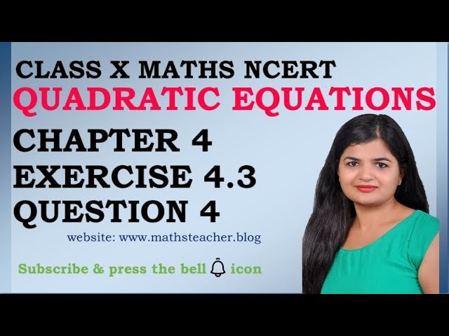 Quadratic Equations | Chapter 4 Ex 4.3 Q4 | NCERT | Maths Class 10th