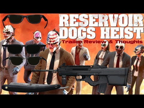 Payday 2: Reservoir Dogs Heist Trailer Review & Thoughts