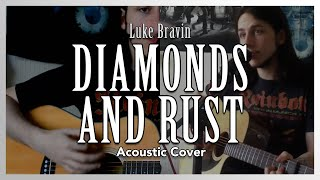 """Diamonds and Rust"" (Acoustic Joan Baez/Judas Priest Cover) - Luke Bravin"