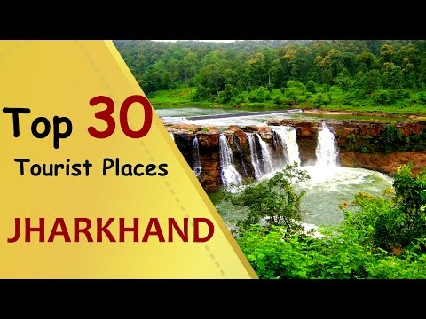 """JHARKHAND"" Top 30 Tourist Places 
