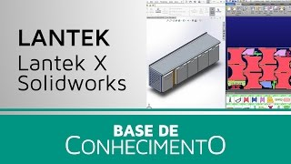 Base de Conhecimento Lantek Propriedades personalizadas integraц§цёo SolidWorks X Lantek