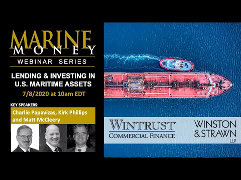 Marine Money Webinar Series – Ep. 13: Lending and Investing In U S  Maritime Assets