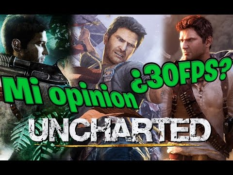 Uncharted 4 ¿30 FPS? - Mi opinion - Español