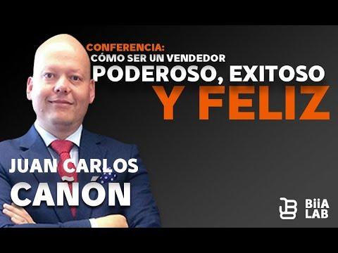 Cómo Ser Un Vendedor Poderoso, Exitoso Y Feliz   Juan Carlos Cañon