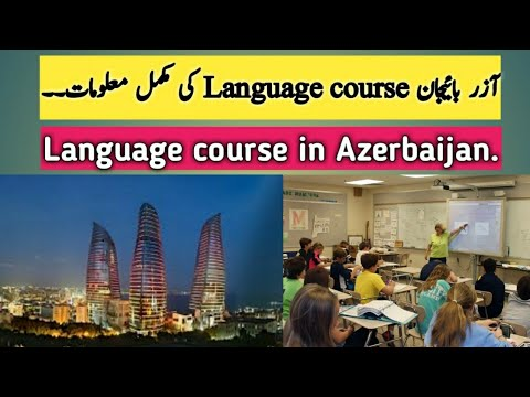 Azerbaijan | Language Course | Complete Process | Fee | And | Admission | 2019
