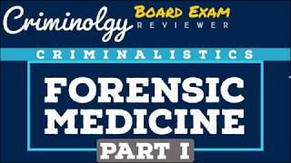Forensic Medicine (PART 1); CRIMINOLOGY BOARD EXAM REVIEWER [Audio Reviewer]