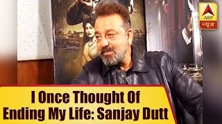 I Once Thought Of Ending My Life: Bollywood Actor Sanjay Dutt | ABP News