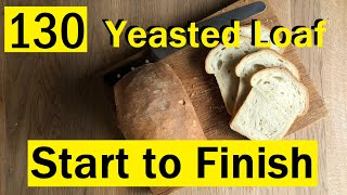 130: Simple Loaf Tutorial, Start to Finish (Yeasted Bread) - Bake with Jack