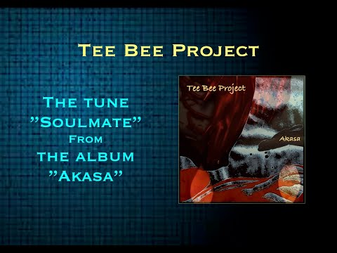 """Original tune """"Soulmate"""" from the album """"Akasa"""" - Tee Bee Project"""