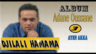 DJILALI HAMAMA ALBUM ADANE OUSSANE AYEN AKKA Official Audio