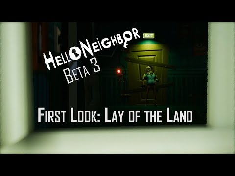 Hello Neighbor Beta 3 - Lay of the Land - Let's Play Hello Neighbor Beta 3 Gameplay