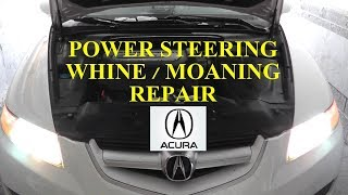 Acura TL Power Steering Pump Noisy Whining Moaning Fix HD
