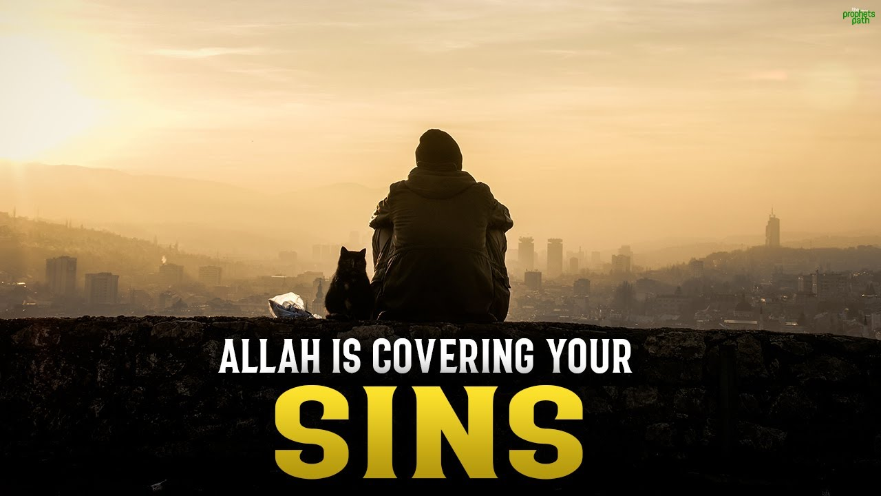 ALLAH IS COVERING YOUR SINS