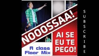 Ai Se Eu Te Pego - A Class Floor Mix [MICHEL TELO]