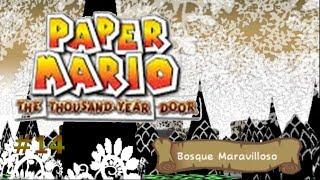 El bosque maravilloso/Paper Mario: La Puerta Milenaria #14