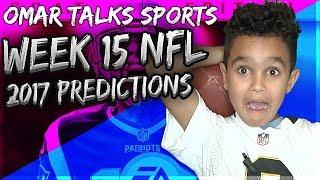 NFL Week 15 Predictions 2017-18 🏈 : Omar Talks Sports