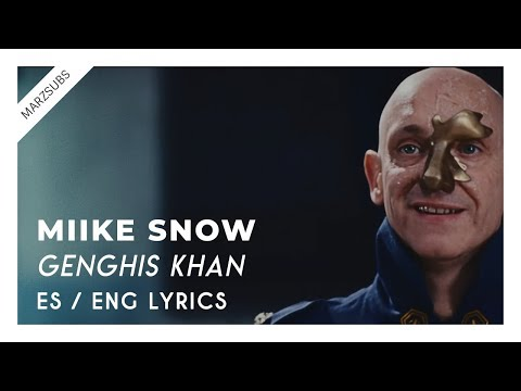 Miike Snow - Genghis Khan // Lyrics - Letra