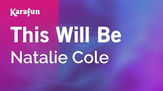 Download mp3: https://www.karaoke-version.com/mp3-backingtrack/natalie-cole/this-will-be.htmlsing online: https://www.karafun.com/karaoke/natalie-cole/this-w...