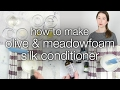 How to Make DIY Olive Meadowfoam Silk Hair Conditioner