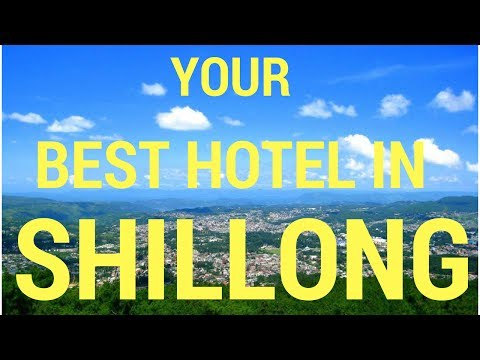 Best Hotel to stay in Shillong