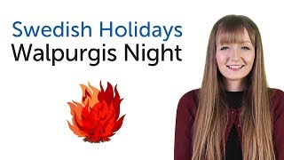 Learn Swedish Holidays - Walpurgis Night - Valborgsmässoafton