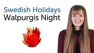 Learn Swedish Holidays - Walpurgis Night - Valborgsmässoafton