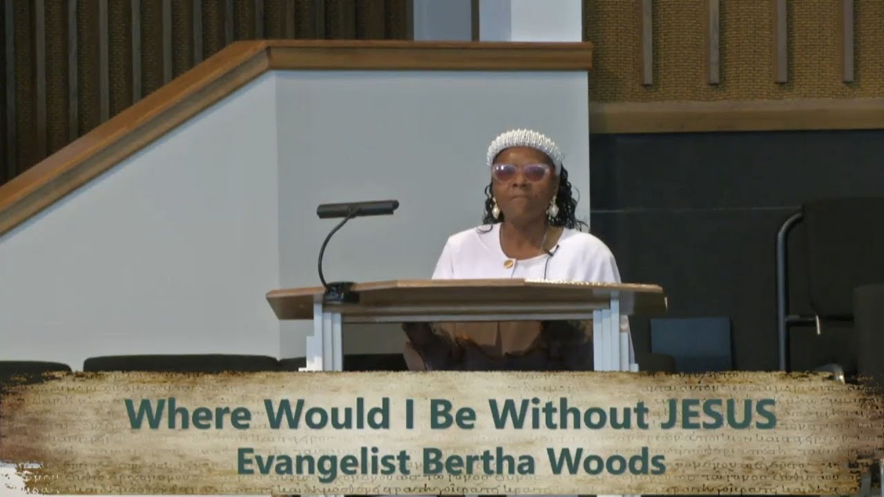 Where Would I Be Without JESUS by Evangelist Bertha Woods