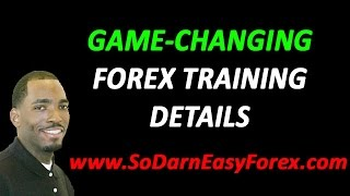 Game-Changing Forex Training Details - So Darn Easy Forex
