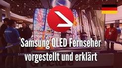 Samsung QLED Fernseher vorgestellt und erklärt