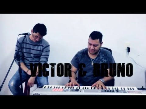 TODO EN MI VIDA ERES TÚ - Víctor&Bruno (Cover Juanes)