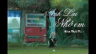Anh Lại Nhớ Em - Hàn Thái Tú [ Video Lyric ]