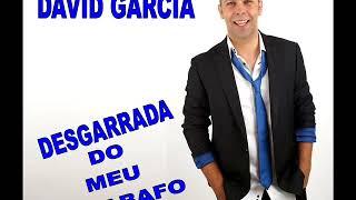 DAVID GARCIA DESGARRADA DO MEU DESABAFO