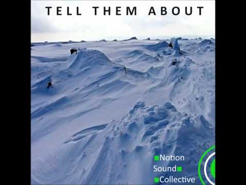 Notion Sound Collective - Tell them about
