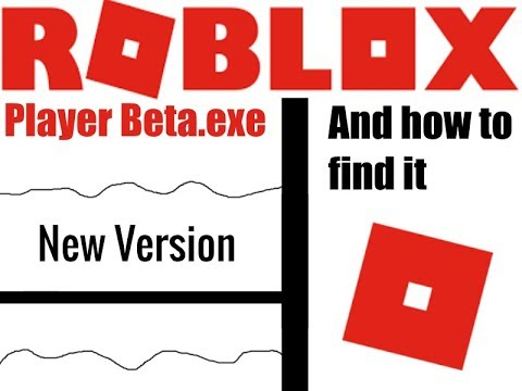 Roblox Player Betaexe Error How To Find Robloxplayerbeta Exe New Version Aka Easier