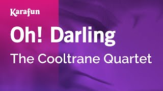 Karaoke Oh! Darling - The Cooltrane Quartet *