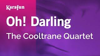 Karaoke Oh! Darling - The Cooltrane Quartet *