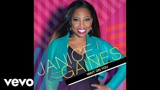Janice Gaines - Wait On You (Radio Edit/Audio)